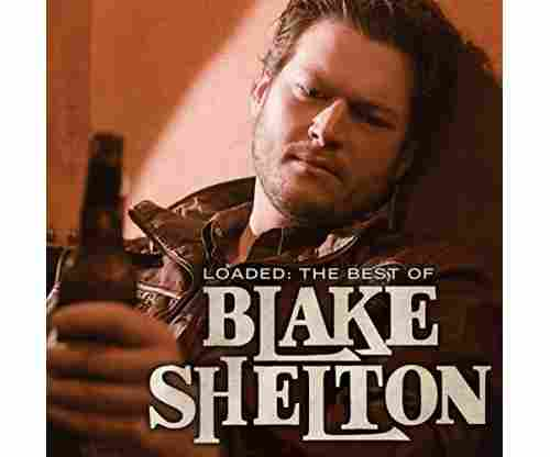 Loaded – The Best of Blake Shelton