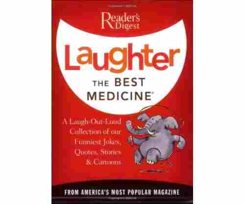 Laughter the Best Medicine: A Laugh-Out-Loud Collection