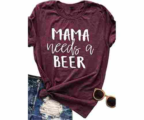 YUYUEYUE Mama Needs a Beer Letter Funny T Shirt