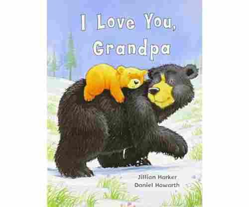 I Love You, Grandpa Hardcover – by Jillian Harker