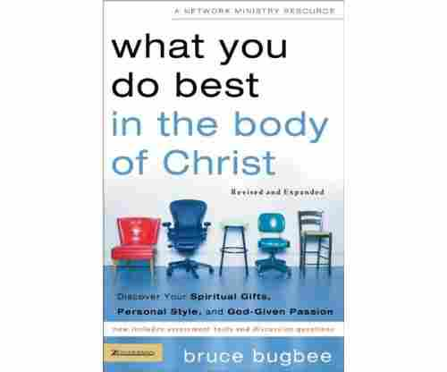 What You Do Best in the Body of Christ: Discover Your Spiritual Gifts