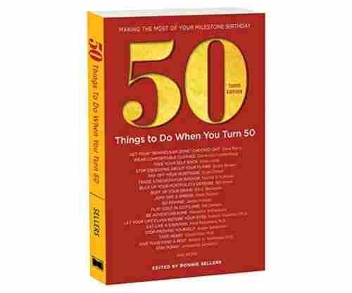 50 Things to Do When You Turn 50 – Third Edition