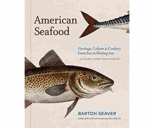 American Seafood: Heritage, Culture & Cookery From Sea to Shining Sea