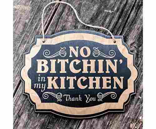 No Bitchin' in my Kitchen – Black Door/Wall Sign