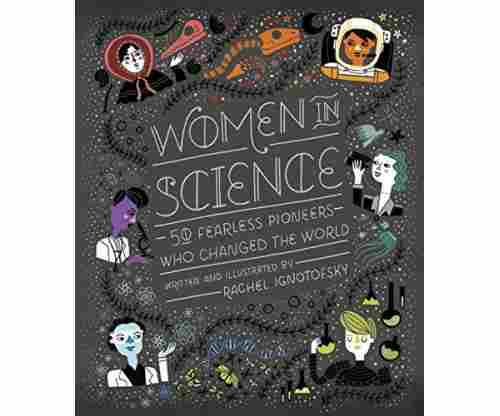 Women in Science: Hardcover Book by Rachael Ignotofsky