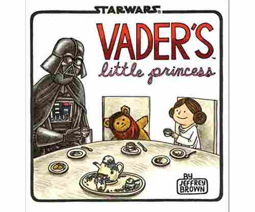 Vader's Little Princess Hardcover –  by Jeffrey Brown