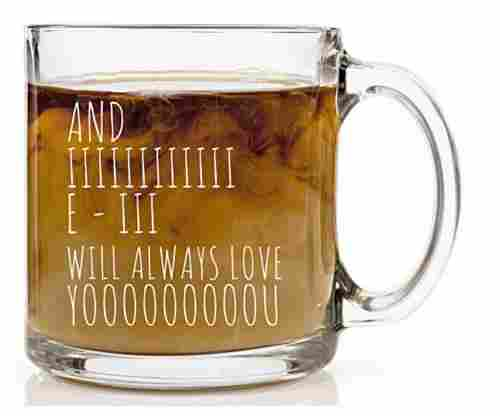 And I Will Always Love You – Coffee Mug