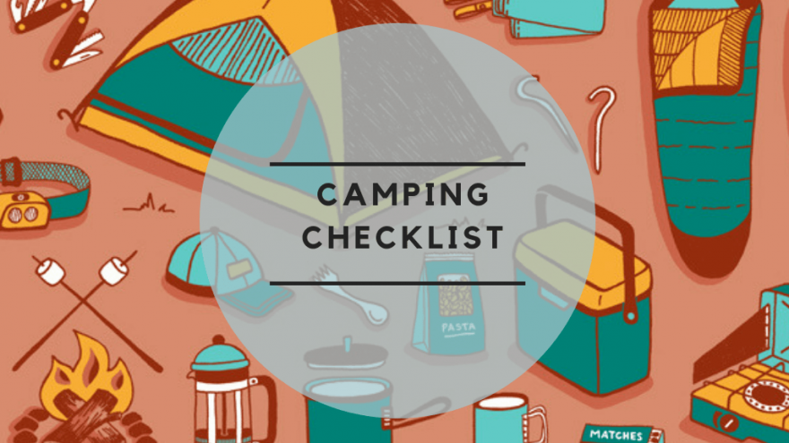 The Camping Checklist We Used Last Time We Went Camping for a Weekend