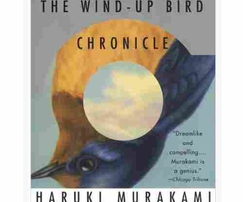 The Wind Up Bird Chronicle – Haruki Murakami