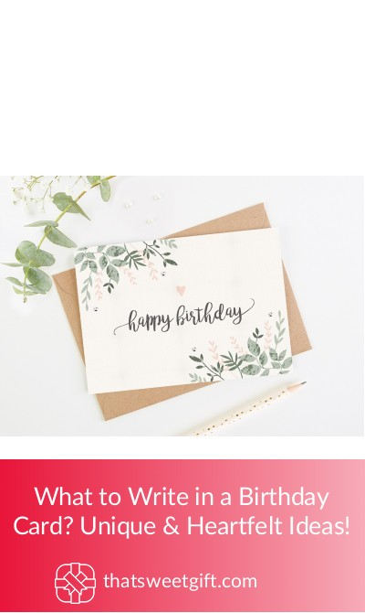 Things To Write In A Birthday Card.What To Write In A Birthday Card Unique Heartfelt Ideas